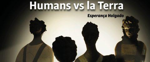 Exposición Antropocè – Humans vs la Terra